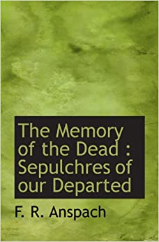 Book The Memory of the Dead : Sepulchres of our Departed
