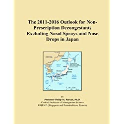 The 2011-2016 Outlook for Non-Prescription Decongestants Excluding Nasal Sprays and Nose Drops in Japan