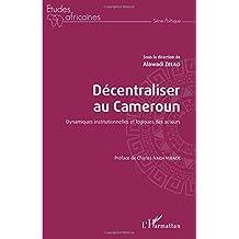 Décentraliser au Cameroun