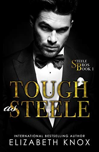(Tough as Steele (Steele Bros Book 1))