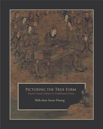 Picturing the True Form: Daoist Visual Culture in Traditional China (Harvard East Asian Monographs) PDF