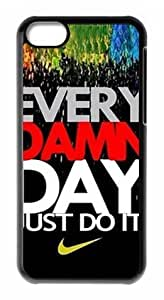 Every Damn Day Just Do It iPhone 5C Best Durable Cover Case hjbrhga1544