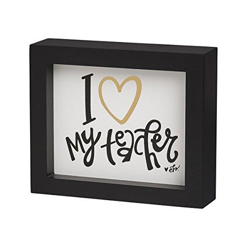 I Love My Teacher Framed Box Sign 6-in Collins Painting Design EB-8476 (Framed Teacher)