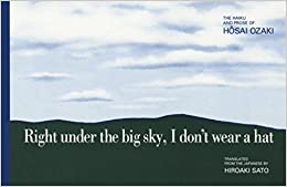 Book Right under the big sky, I don't wear a hat: The Haiku and Prose of Hosai Ozaki (Rock Spring Collection of Japanese Literature)