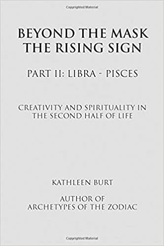 Beyond the Mask: The Rising Sign: Part II: Libra - Pisces