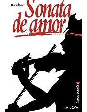 Sonata de amor (Literatura Juvenil (A Partir De 12 Años) - Narrativa Juvenil)