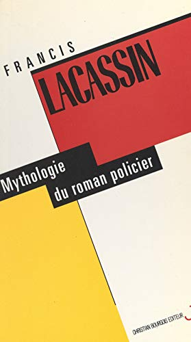 Mythologie Du Roman Policier French Edition Kindle