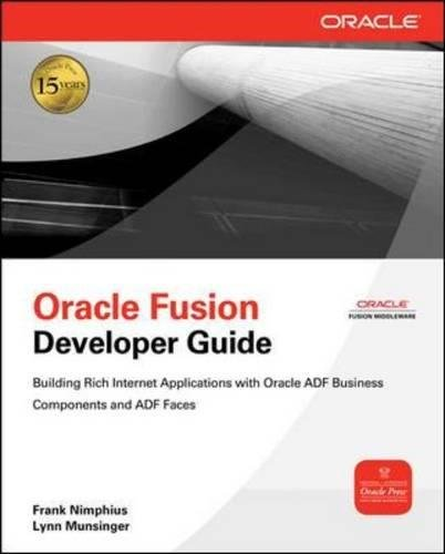Oracle Fusion Developer Guide: Building Rich Internet Applications with Oracle ADF Business Components and Oracle ADF Faces (Oracle - Creek Cherry Shops Denver