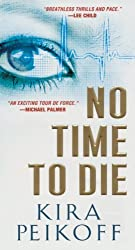 No Time to Die by Kira Peikoff (2014-08-26)