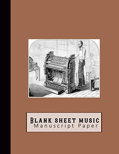 Blank sheet music manuscript paper: Standard manuscript notebook -  Stave / staff paper for the musician or music theory student - Vintage print of machine production