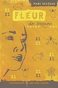 """Afficher """"Fleur des Iroquois"""""""