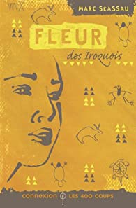 Fleur des Iroquois par Marc Séassau