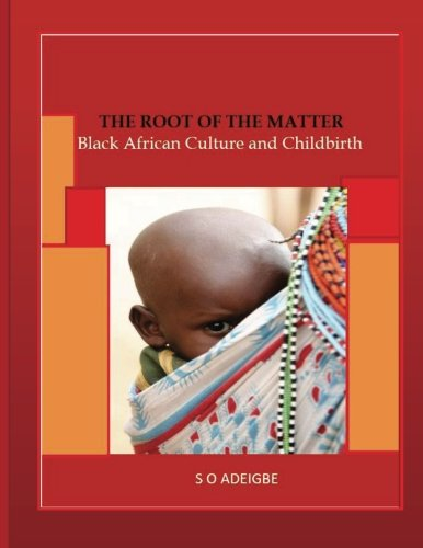 The root of the matter: Black African Culture and Childbirth pdf