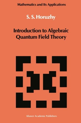 Introduction to Algebraic Quantum Field Theory (Mathematics and its Applications)