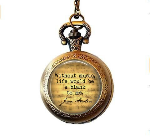 Jane Austen EMMA Quote Without music, life would be a blank to me.Music Quote Pocket Watch Necklace - Music Lover Gift - Musician Jewelry - Emma Quote ()