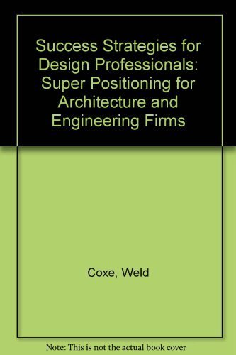 Success Strategies for Design Professionals: SuperPositioning for Architecture and Engineering Firms