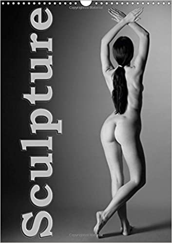 Sculpture 2018: Aesthetic Black and White Nude Photography (Calvendo Art)