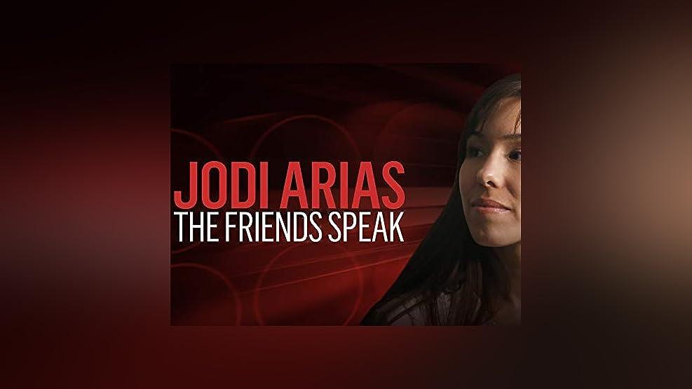 Jodi Arias: The Friends Speak