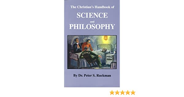 The Christians Handbook of Science and Philosophy