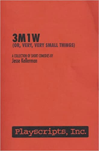 3M1W (or, Very, Very Small Things): A Collection of Short Comedies