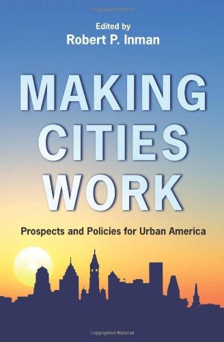 Making Cities Work: Prospects and Policies for Urban America