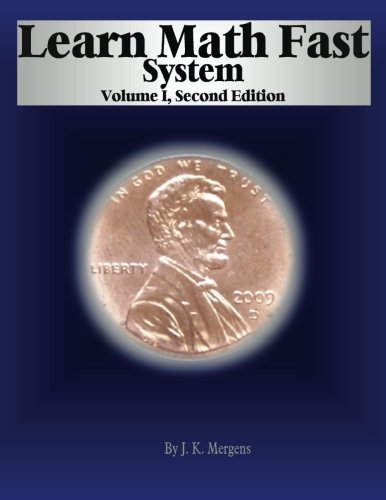 (Learn Math Fast System Volume 1)