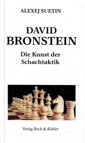 David Bronstein: Die Kunst der Schachtaktik