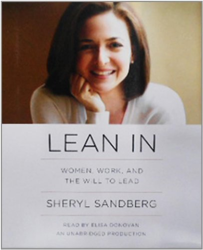 Lean in: Women, Work, and the Will to Lead by Sandberg, Sheryl (2013) Audio CD
