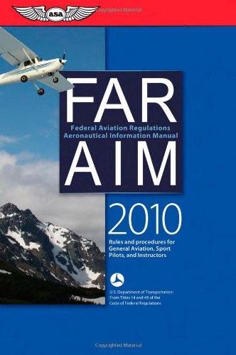 FAR/AIM 2010: Federal Aviation Regulations/Aeronautical Information Manual (FAR/AIM series)