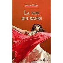 La Voie qui Danse (French Edition)