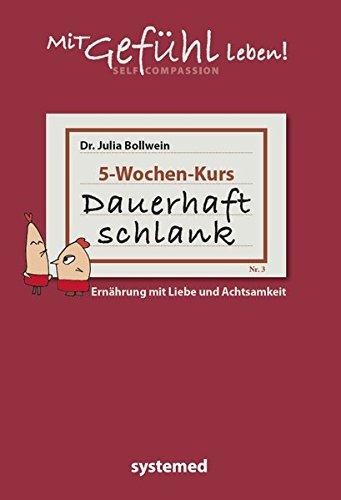 Dauerhaft schlank mit Liebe und Achtsamkeit, Dr. Julia Feind