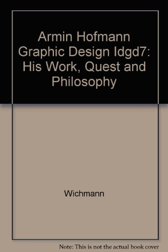 Armin Hofmann Graphic Design IDGD`7: HIS WORK, QUEST AND PHilosophy (German Edition)