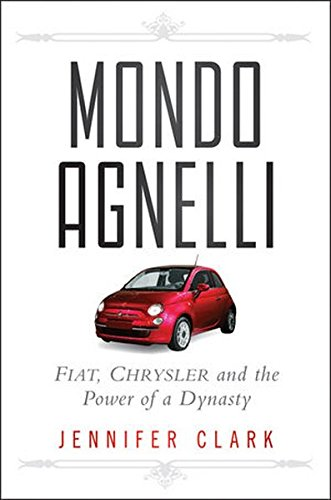 Mondo Agnelli  Fiat  Chrysler  And The Power Of A Dynasty