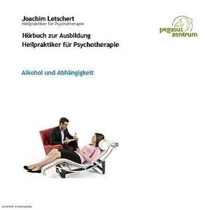 Alkohol und Abhängigkeit Hörbuch