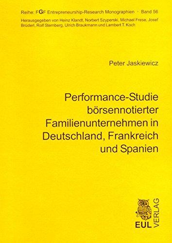 Performance-Studie börsennotierter Familienunternehmen in Deutschland, Frankreich und Spanien (FGF Entrepreneurship-Research Monographien)