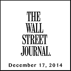 The Morning Read from The Wall Street Journal, December 17, 2014