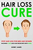Hair Loss Cure: Stop Hair Loss for Men and