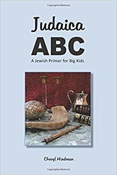 Judaica A-B-C: A Jewish Primer for Big Kids (Abecedaries for Big Kids)