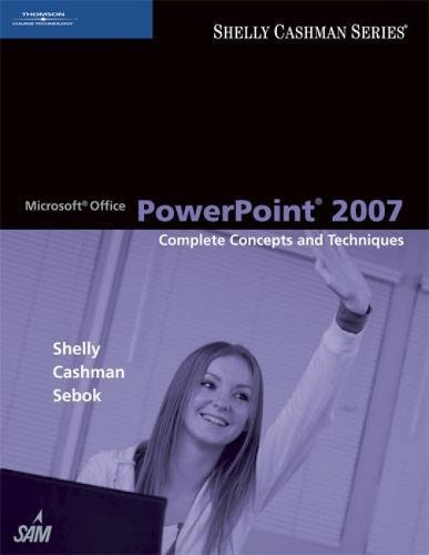 Microsoft Office PowerPoint 2007: Complete Concepts and Techniques (Sam 2007 Compatible Products)