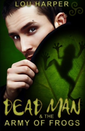 Dead Man and the Army of Frogs (Volume 2) ebook
