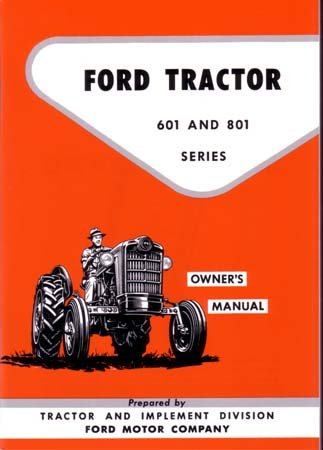 1957 1960 1961 1962 FORD TRACTOR 601 801 Owners Manual User - Ford Om
