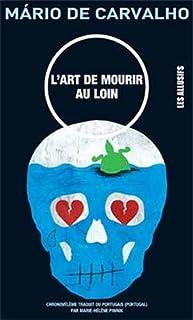 L'art de mourir au loin : chronovélème, Carvalho, Mário de