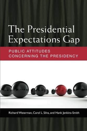 Books : The Presidential Expectations Gap: Public Attitudes Concerning the Presidency