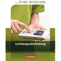 ... in der Arztpraxis - Aktuelle Ausgabe: Leistungsabrechnung in der Arztpraxis: Schülerbuch