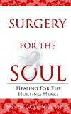 img - for Surgery for the Soul: Healing for the Hurting Heart book / textbook / text book