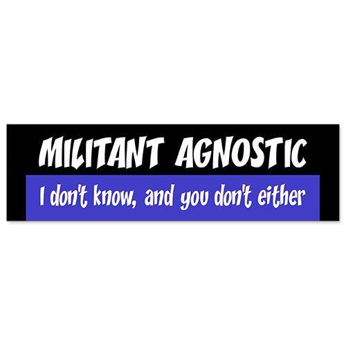 Car Bumper Sticker - Militant Agnostic - Stickers Bumper Agnostic