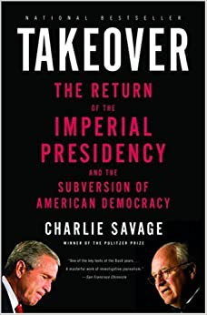 Book Takeover: The Return of the Imperial Presidency and the Subversion of American Democracy