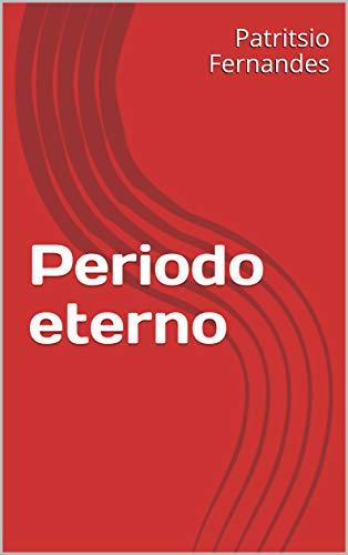 Amazon.com: Periodo eterno (Spanish Edition) eBook: Patritsio ...