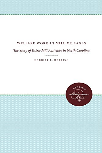 Welfare Work in Mill Villages: The Story of Extra-Mill Activities in North Carolina