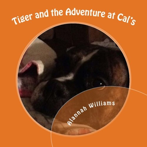 Tiger and the Adventure at Cal's (The adventures of Tiger